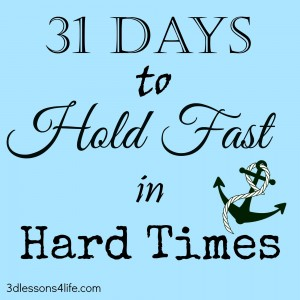 Hold Fast in Hard Times