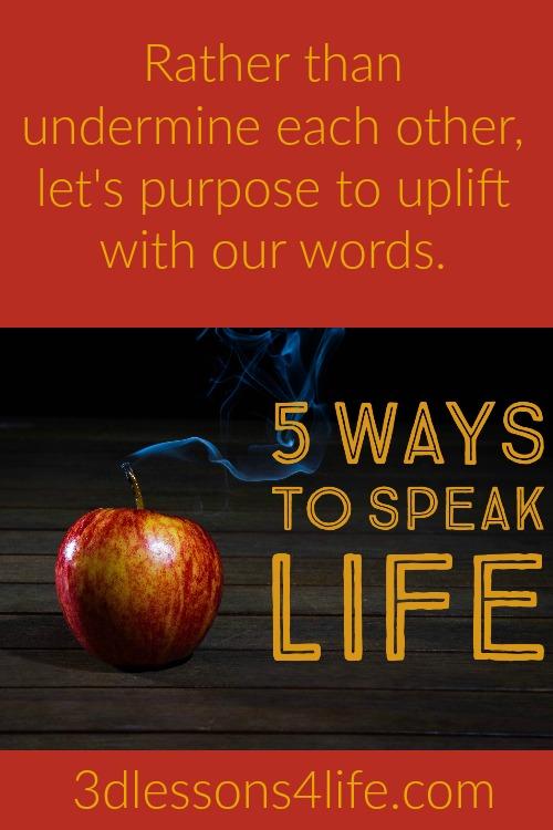 5 Ways to Speak Life | 3dlessons4life.com
