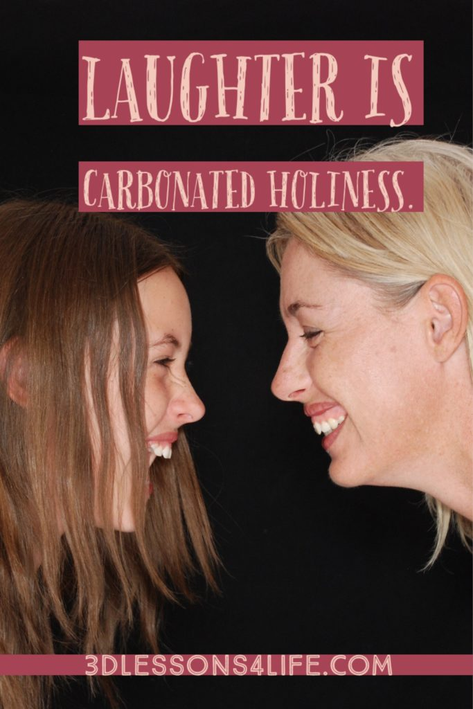 Laughter is Carbonated Holiness   3dlessons4life.com