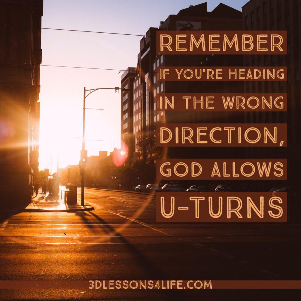How to Make a Spiritual U-turn   3dlessons4life.com