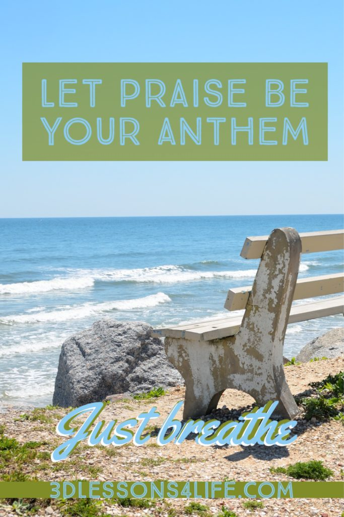 Anthem of Praise | Just Breathe for 31 Days - Day 8 | 3dlessons4life.com