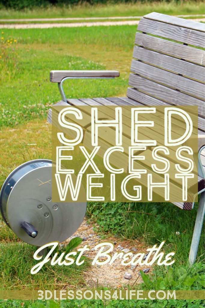 Shed Excess Weight   Just Breathe for 31 Days - Day 4   3dlessons4life.com